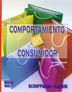 Comportamiento del Consumidor   8b: Edicion (Spanish Edition): Schiffman: 9789702605966: Books