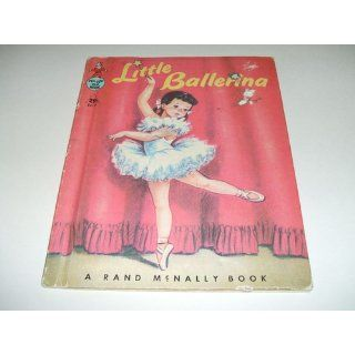 Little Ballerina: Dorothy Grider: Books
