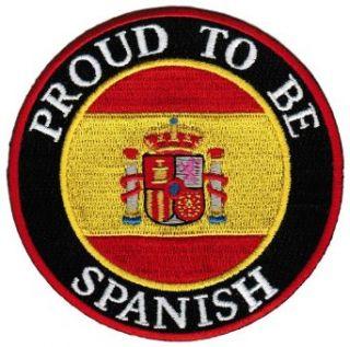 Proud To Be Spanish Embroidered Patch Spain Flag Iron On Biker Emblem: Clothing