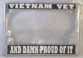 Vietnam Vet, Damn Proud, Motorcycle License Plate Frame (Chrome Metal): Automotive