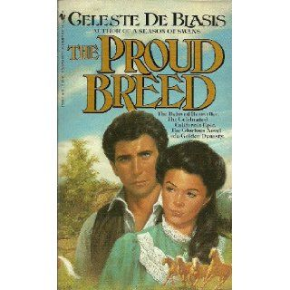 The Proud Breed: Celeste De Blasis: 9780553271966: Books