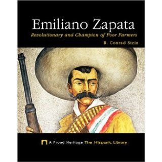 Emiliano Zapata: Revolutionary and Champion of Poor Farmers (Proud Heritage: The Hispanic Library): R. Conrad Stein: 9781592961665:  Kids' Books