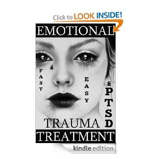 EMOTIONAL ABUSE, TRAUMA and PTSD RECOVERY TREATMENT: Simple, Easy and Effective Techniques to Quickly Overcome Emotional Abuse, ReleaseTrauma and Recover(PTSD) (Get Better Fast Series Book 1)   Kindle edition by Ivan Petarnichki. Health, Fitness & Diet
