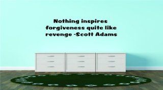 Nothing inspires forgiveness quite like revenge  Scott Adams Famous Inspirational Life Quote   Picture Art Image Living Room Bedroom Home Decor Peel & Stick Sticker Graphic Design Vinyl Wall Decal Size : 8 Inches X 23 Inches   22 Colors Available