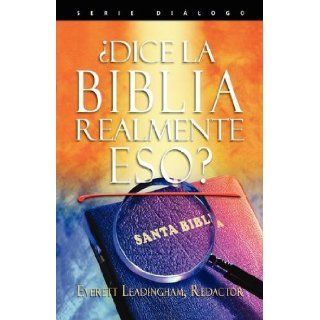 DICE LA BIBLIA REALMENTE ESO? (Spanish: Does the Bible Really Say That?) (Spanish Edition): Everett Leadingham: 9781563444234: Books