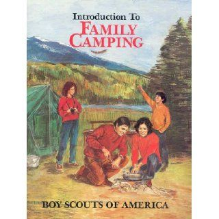 Introduction to Family Camping: Boy Scouts of America: 9780839538202: Books