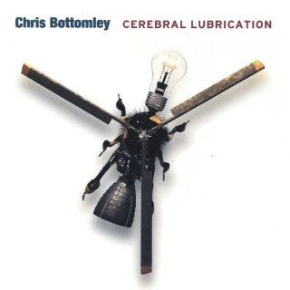 Cerebral Lubrication: Chris Bottomley: MP3 Downloads
