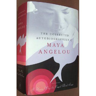 The Collected Autobiographies of Maya Angelou (Modern Library): Maya Angelou: 9780679643258: Books