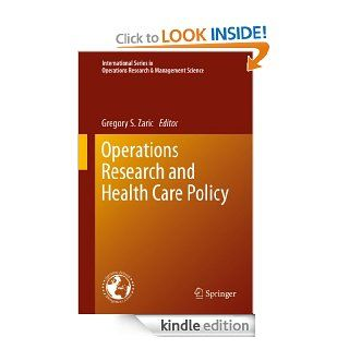 Operations Research and Health Care Policy: 190 (International Series in Operations Research & Management Science) eBook: Gregory S. (Ed.) Zaric, Gregory S. Zaric: Kindle Store