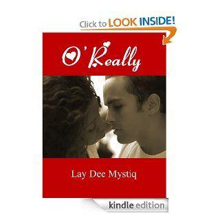 O'Really   Kindle edition by Lay'Dee Mystiq. Romance Kindle eBooks @ .