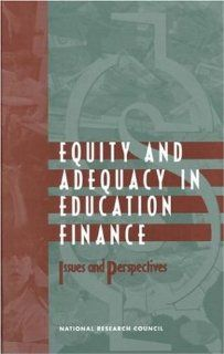 Equity and Adequacy in Education Finance: Issues and Perspectives: Committee on Education Finance, National Research Council, Helen F. Ladd, Rosemary Chalk, Janet S. Hansen: 9780309065634: Books