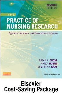 Study Guide for The Practice of Nursing Research   Pageburst E Book on VitalSource (Retail Access Card): Appraisal, Synthesis, and Generation of Evidence, 7e (9781455772506): Susan K. Grove PhD  RN  ANP BC  GNP BC, Nancy Burns PhD  RN  FCN  FAAN, Jennifer
