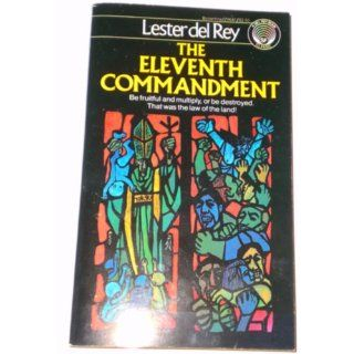 The Eleventh Commandment: Lester del Rey: 9780345296412: Books