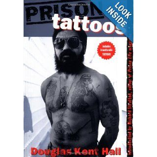 Prison Tattoos: Douglas K. Hall, Richard Stratton: 9780312151959: Books
