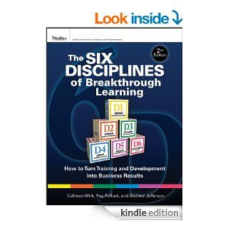 The Six Disciplines of Breakthrough Learning: How to Turn Training and Development into Business Results eBook: Calhoun W. Wick, Roy V. H. Pollock, Andy Jefferson: Kindle Store