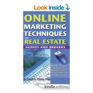 Online Marketing Techniques for Real Estate Agents and Brokers: Insider Secrets You Need to Know to Take Your Business to the Next Level   Kindle edition by Karen F Vieira. Business & Money Kindle eBooks @ .