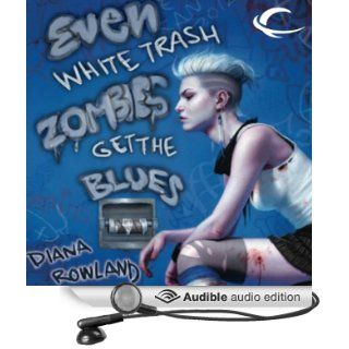 Even White Trash Zombies Get the Blues (Audible Audio Edition): Diana Rowland, Allison McLemore: Books