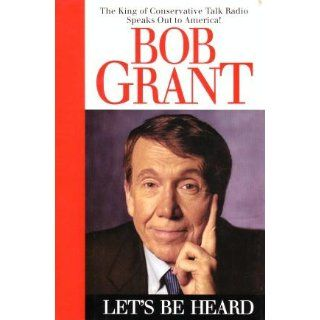 Let's Be Heard: Bob Grant: 9780671534875: Books