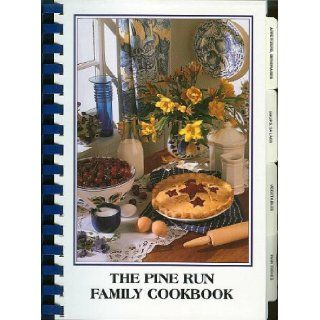 The Pine Run Family Cookbook (Pine Run Elder Reach, Doylestown, Pennsylvania): The Pine Run / Elder Reach Wellness Committee: Books
