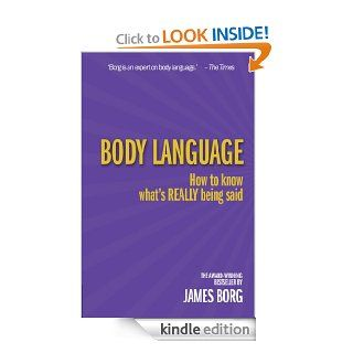 Body Language 3rd edn How to know what's REALLY being said eBook James Borg Kindle Store