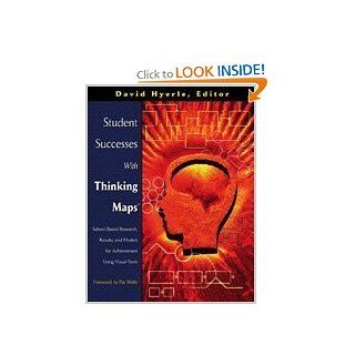 Student Successes With Thinking Maps(R) School Based Research, Results, and Models for Achievement Using Visual Tools David N. Hyerle 9781412904742 Books