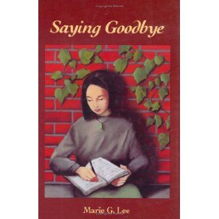 Saying Goodbye: Marie Lee: Books