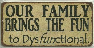 "Aged Magnetic Wood Sign Saying, ""OUR FAMILY BRINGS THE FUN to DysFUNctional."" Magnetic Hanging Gift Signs From Egbert's Treasures   Decorative Signs"
