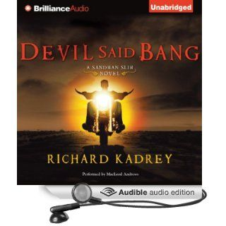 Devil Said Bang: Sandman Slim, Book 4 (Audible Audio Edition): Richard Kadrey, MacLeod Andrews: Books