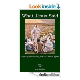 What Jesus Said: Words of Jesus Christ from the Urantia Papers   Kindle edition by R.A. Devine. Politics & Social Sciences Kindle eBooks @ .