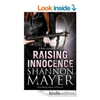 Raising Innocence: Book 3 (A Rylee Adamson Novel)   Kindle edition by Shannon Mayer. Paranormal Romance Kindle eBooks @ .