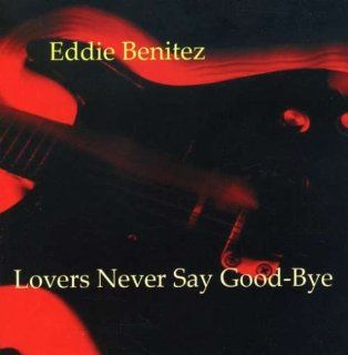 Lovers Never Say Goodbye Music