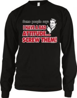 Some People Say I Have A Bad AttitudeScrew Them! Mens Thermal Shirt, Funny Trendy Sayingse Thermal Shirt: Clothing
