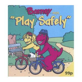 Barney Says Play Safely (Barney mini books): Margie Larsen and Mary Ann Dudko: 9780749743666:  Kids' Books