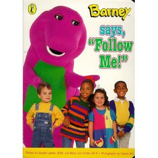 Barney Says, Follow Me! (Barney): Margie Larsen Mary Ann Dudko: 9780670878161: Books