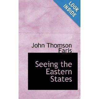 Seeing the Eastern States (9781103930890) John Thomson Faris Books