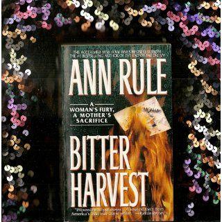 Bitter Harvest Ann Rule 9780671868697 Books