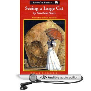 Seeing a Large Cat: The Amelia Peabody Series, Book 9 (Audible Audio Edition): Elizabeth Peters, Barbara Rosenblat: Books