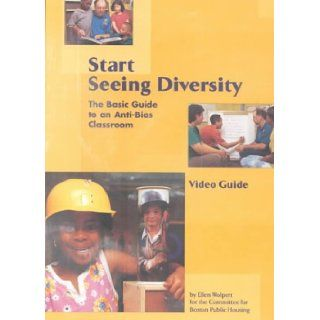 Start Seeing Diversity: The Basic Guide to an Anti Bias Curriculum: Ellen Wolpert: 9781884834776: Books
