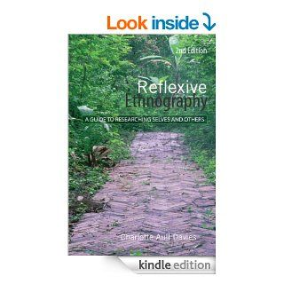Reflexive Ethnography: A Guide to Researching Selves and Others (The ASA Research Methods) eBook: Charlotte Aull Davies: Kindle Store