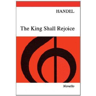 The King Shall Rejoice: George Frideric Handel: 9780853601807: Books