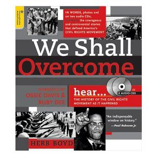 We Shall Overcome With 2 Audio CDs: The History of the Civil Rights Movement as It Happened: Herb Boyd: 9781402202131: Books