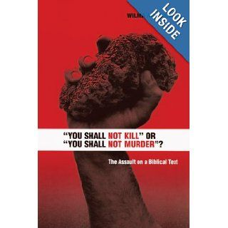 """You Shall Not Kill"" or ""You Shall Not Murder""?"": The Assault on a Biblical Text: Wilma Ann Bailey: 9780814652145: Books"