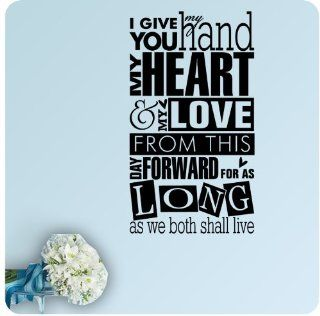 I Give You My Hand, My Heart and My Love From This Day Forward As Long As We Both Shall Live Wedding Anniversary Celebration Party Gift Wall Decal Quote Large Sticker ART Mural Large Nice Bride Love Decoration Decor: Everything Else