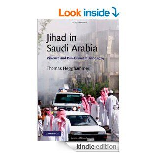 Jihad in Saudi Arabia: Violence and Pan Islamism since 1979 (Cambridge Middle East Studies) eBook: Thomas Hegghammer: Kindle Store