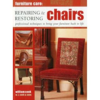 Furniture Care: Repairing and Restoring Chairs: Professional Techniques to Bring Your Furniture Back to Life 9780754829096   Mobile