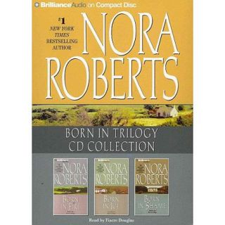 Nora Roberts Born in Trilogy CD Collection: Born in Fire / Born in Ice / Born in Shame