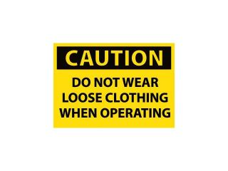 NMC C511AP CAUTION, DO NOT WEAR LOOSE CLOTHING WHEN OPERATING, 3X5, PS VINYL 5/PK (PAK OF 5)