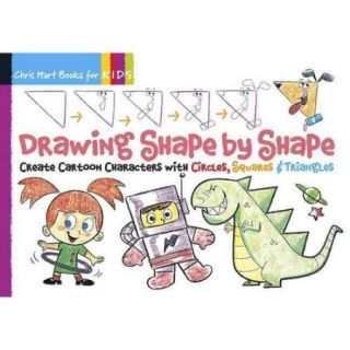 Drawing Shape by Shape: Create Cartoon Characters with Circles, Squares & Triangles