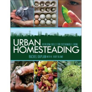 Urban Homesteading: Heirloom Skills for Sustainable Living Book 9781616080549