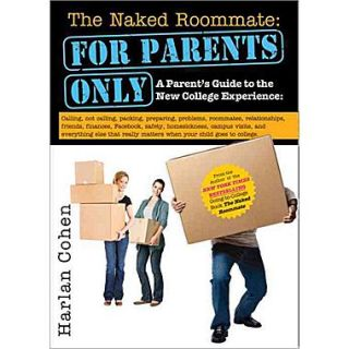 The Naked Roommate: For Parents Only: A Parents Guide to the New College Experience